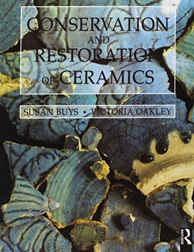 Conservation and Restoration of Ceramics (Conservation & Museology), by Susan Buys, Victoria Oakley