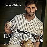 Dan Alexander, Pitcher: Bottom of the Ninth, Book 1 | Jean Joachim