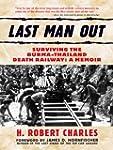 Last Man Out: Surviving the Burma-Tha...