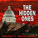 The Hidden Ones: Legacy of the Watchers, Book 1 (       UNABRIDGED) by Nancy Madore Narrated by Anne Johnstonbrown