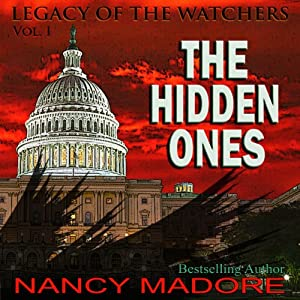 The Hidden Ones: Legacy of the Watchers, Book 1 | [Nancy Madore]