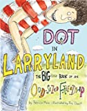 Dot in Larryland: The Big Little Book of an Odd-Sized Friendship (1599901811) by Marx, Patricia