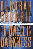 To Dwell in Darkness: A Novel <br>(Duncan Kincaid/Gemma James Novels)	 by  Deborah Crombie in stock, buy online here