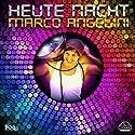 Angelini, Marco - Heute Nacht [Audio CD]