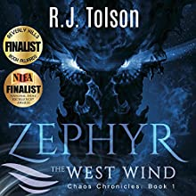 Zephyr the West Wind: A Tale of the Passion & Adventure Within Us All: Chaos Chronicles: Book, 1 (       UNABRIDGED) by R. J. Tolson Narrated by Gregory Peyton