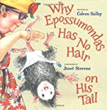 img - for by Salley, Coleen Why Epossumondas Has No Hair on His Tail (2004) Hardcover book / textbook / text book