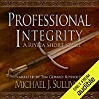 Professional Integrity by Michael J.…