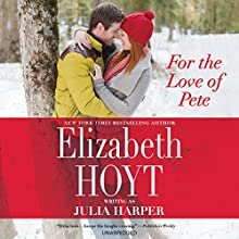 For the Love of Pete (       UNABRIDGED) by Elizabeth Hoyt writing as Julia Harper Narrated by Kathleen McInerney