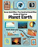 Seven Quintillion, Five Hundred Quadrillion Grains of Sand on Planet Earth (The Big Countdown)