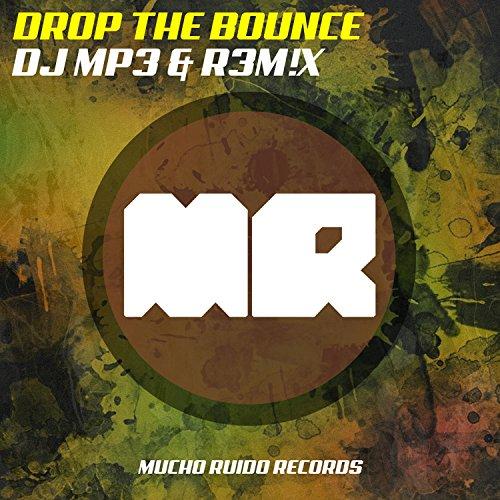 Drop The Bounce (Original Mix)