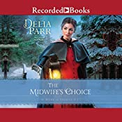 The Midwife's Choice: At Home in Trinity, Book 2 | Delia Parr