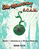Heroes in a World Reborn (The Mind Trips of SCAM Book 1)
