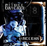 Unclean (Bonus Dvd) by Pitbull Daycare