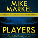 Players: A Detectives Seagate and Miner Mystery , Book 7 | Mike Markel