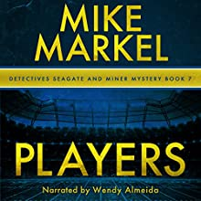 Players: A Detectives Seagate and Miner Mystery , Book 7 Audiobook by Mike Markel Narrated by Wendy Almeida