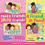 Make Friends Break Friends & a Friend in Need | Julia Jarman