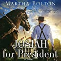 Josiah for President Audiobook by Martha Bolton Narrated by Pam Ward