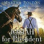 Josiah for President | Martha Bolton