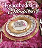 img - for Kosher By Design Entertains: Fabulous Recipes For Parties And Every Day [Hardcover] [2005] (Author) Susie Fishbein book / textbook / text book