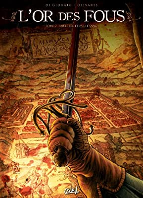 L'or des fous T02 : Par le feu et par le sang