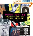 Punk on 45: Revolutions on Vinyl 1976-79