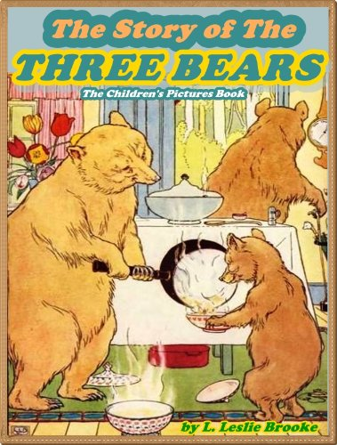 THE STORY OF THE THREE BEARS: Picture Books for Kids :(A Beautiful Illustrated Children's Picture Book by age 3-5; Perfect Bedtime Story)(Annotated & Free Audio-Book Link)