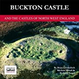 Brian Grimsditch Buckton Castle: And the Castles of North West England (University of Salford Archaeological Monographs)