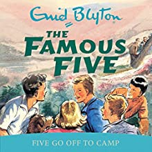 Five Go Off to Camp: Famous Five, Book 7 Audiobook by Enid Blyton Narrated by Jan Francis