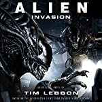 Alien: Invasion: The Rage War, Book 2 | Tim Lebbon