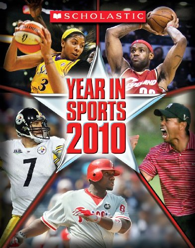 Scholastic Year In Sports 2010 (Sports Illustrated for Kids Year in Sports)