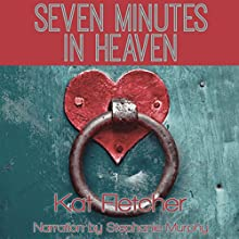 Seven Minutes in Heaven (       UNABRIDGED) by Kat Fletcher Narrated by Stephanie Murphy