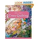 Allie Aller's Crazy Quilting: Modern Piecing & Embellishing Techniques for Joyful Stitching