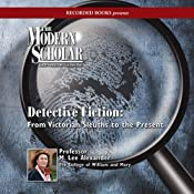 The Modern Scholar: Detective Fiction: From Victorian Sleuths to the Present | [M. Lee Alexander]