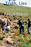 Book cover image for Truth, Lies & Propaganda: in Africa (Truth, Lies and Propaganda Book 1)