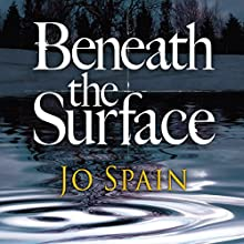 Beneath the Surface: An Inspector Tom Reynolds Mystery, Book 2 Audiobook by Jo Spain Narrated by Brian Tynan