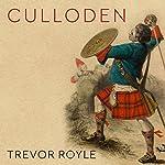 Culloden: Scotland's Last Battle and the Forging of the British Empire | Trevor Royle