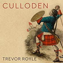 Culloden: Scotland's Last Battle and the Forging of the British Empire Audiobook by Trevor Royle Narrated by Tim Bruce