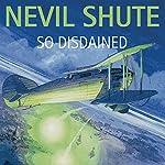 So Disdained | Nevil Shute