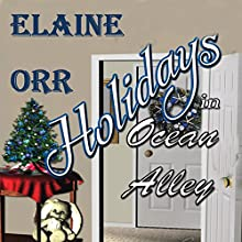 Holidays in Ocean Alley: Special to the Jolie Gentil Series: Jolie Gentil Cozy Mystery Series, Book 9 Audiobook by Elaine L. Orr Narrated by Christopher Bateson
