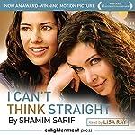 I Can't Think Straight | Shamim Sarif