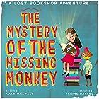 The Mystery of the Missing Monkey: The Lost Bookshop, Volume 1 Hörbuch von Adam Maxwell Gesprochen von: Janine Haynes