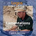Lamentations  by Dr. Bill Creasy Narrated by uncredited
