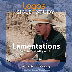 Lamentations | [Dr. Bill Creasy]