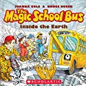 The Magic School Bus: Inside the Earth (       UNABRIDGED) by Joanna Cole, Bruce Degen Narrated by Polly Adams, Cassandra Morris
