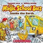 The Magic School Bus: Inside the Earth | Joanna Cole,Bruce Degen
