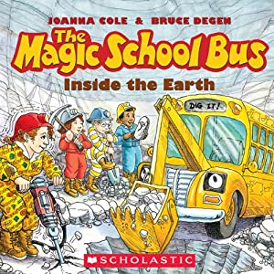The Magic School Bus: Inside the Earth | [Joanna Cole, Bruce Degen]