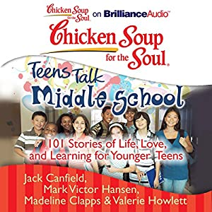 Chicken Soup for the Soul: Teens Talk Middle School Audiobook