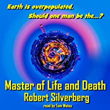 Master of Life and Death Audiobook by Robert Silverberg Narrated by Tom S. Weiss