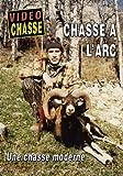La chasse à l'arc, une chasse moderne - Vidéo Chasse - Chasse a l'arc