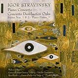 Stravinsky: Piano Concerto; Concerto Dumbarton Oaks; Suites Nos. 1 & 2; Piano Pieces
